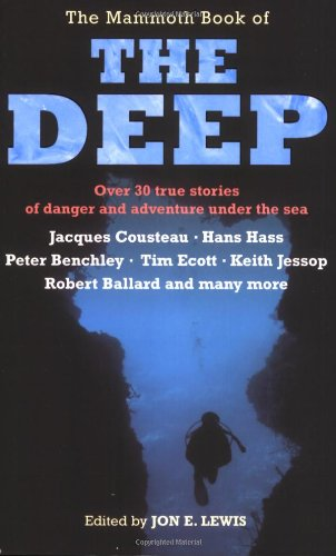 9780786719754: The Mammoth Book of the Deep: Over 30 True Stories of Danger and Adventure Under the Sea