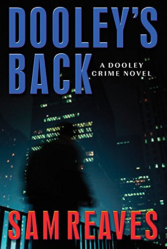 Dooley's Back: A Dooley Crime Novel (Otto: Reaves, Sam