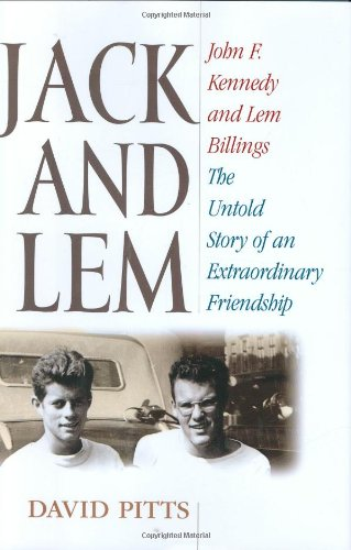 9780786719891: Jack and Lem: John F. Kennedy and Lem Billings: The Untold Story of an Extraordinary Friendship