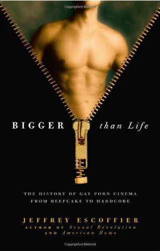 9780786720101: Bigger Than Life: The History of Gay Porn Cinema from Beefcake to Hardcore