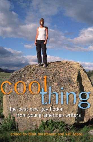 9780786720118: Cool Thing: The Best New Gay Fiction from Young American Writers