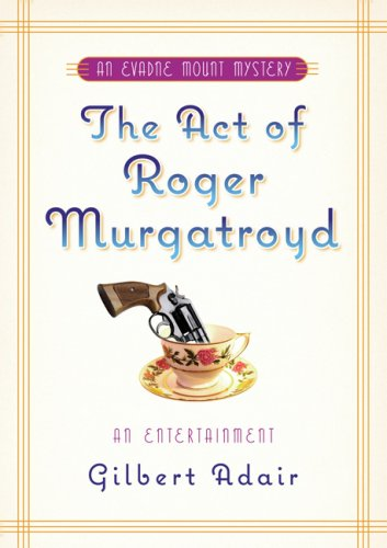 9780786720170: The Act of Roger Murgatroyd: A Murderous Entertainment