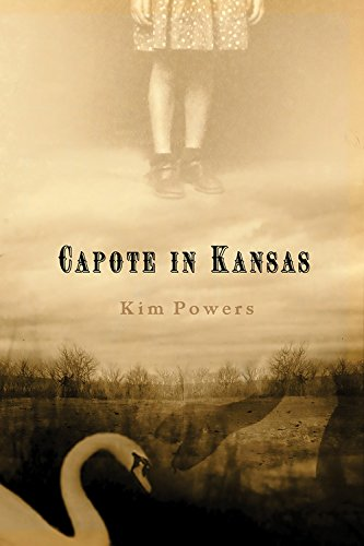 Capote in Kansas: A Ghost Story: Powers, Kim