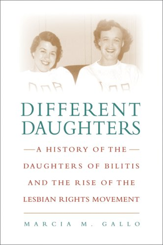 Different Daughters: A History of the Daughters of Bilitis and the Rise of the Lesbian Rights ...