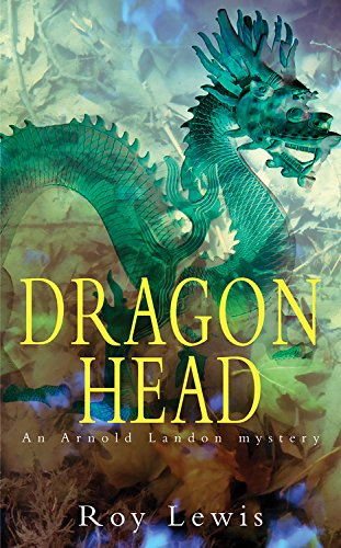 Dragon Head (Arnold Landon Mystery): Lewis, Roy