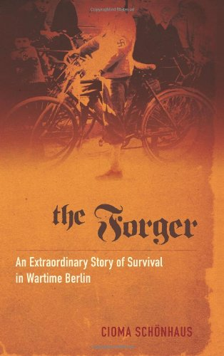 9780786720583: The Forger: An Extraordinary Story of Survival in Wartime Berlin