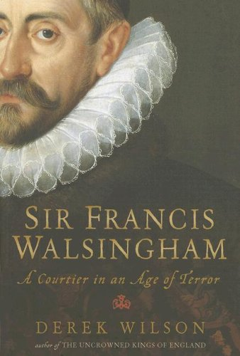 9780786720873: Sir Francis Walsingham: A Courtier in an Age of Terror