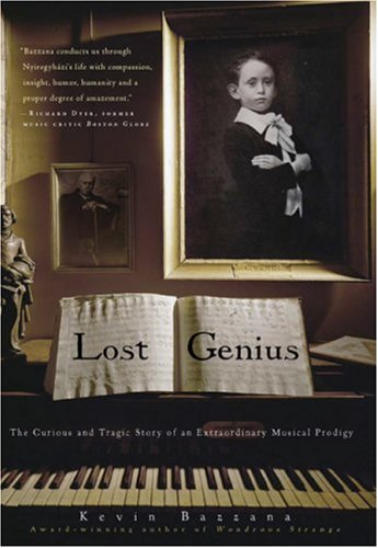Lost Genius: The Curious and Tragic Story of an Extraordinary Musical Prodigy