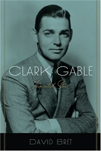 9780786720934: Clark Gable: Tormented Star