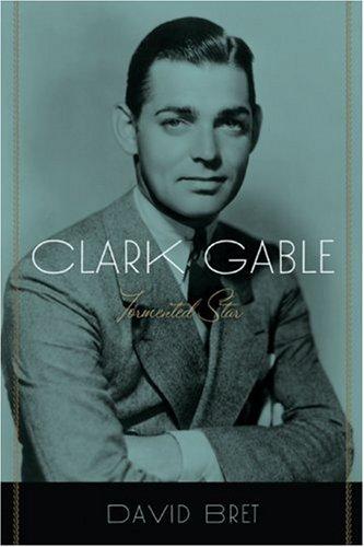 9780786720934: Clark Gable: Tormented Star