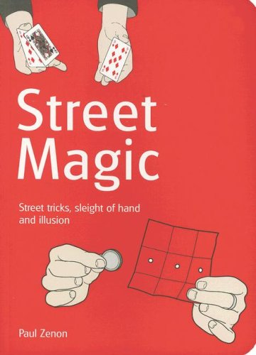 9780786720941: Street Magic: Great Tricks and Close-up Secrets Revealed