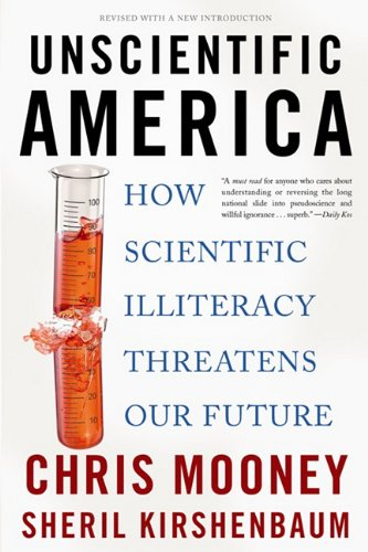 9780786744558: Unscientific America: How Scientific Illiteracy Threatens Our Future