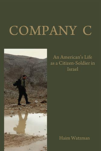 9780786753567: Company C: An American's Life as a Citizen-Soldier in the Isræli Army