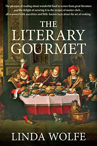 9780786754670: The Literary Gourmet: The Pleasure of Reading about Wonderful Food in Scenes from Great Literature, the Delight of Savoring It in the Recipe