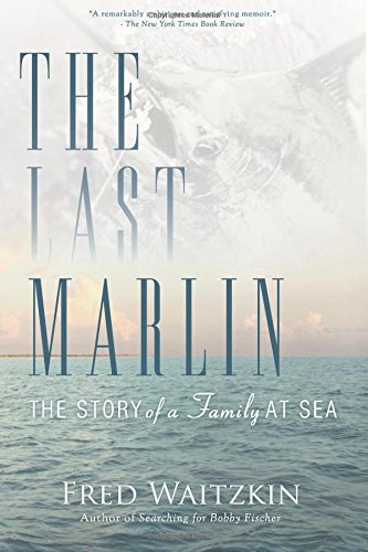 9780786754854: The Last Marlin: The Story of a Father and Son