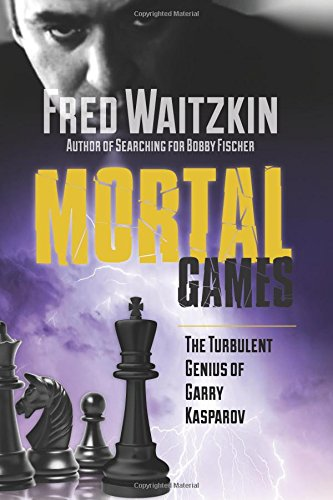 9780786754878: Mortal Games: The Turbulent Genius of Garry Kasparov