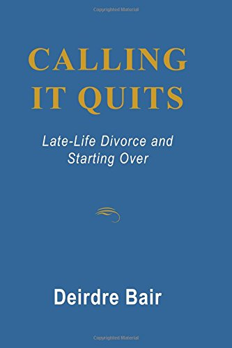 9780786754885: Calling It Quits: Late Life Divorce and Starting Over