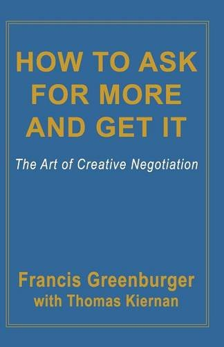 9780786755356: How To Ask For More and Get It: The Art Of Creative Negotiation