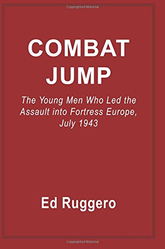 9780786755394: Combat Jump: The Young Men Who Led the Assult into Fortress Europe, July 1943