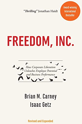 9780786756353: Freedom, INC.: Free Your Employees and Let Them Lead Your Business to Higher Productivity, Profits, and Growth