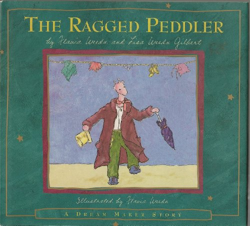 The Ragged Peddler: Inspired by an Old Middle Eastern Tale (A Dream Maker Story): Weedn, Flavia; ...