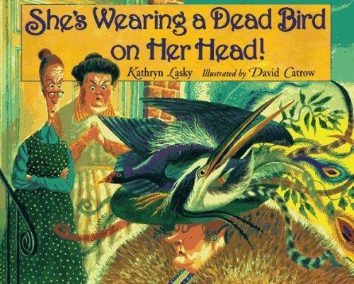 9780786800650: She's Wearing a Dead Bird on Her Head!