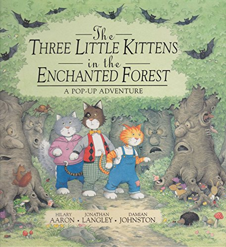 The Three Little Kittens in the Enchanted: Hilary Aaron, Jonathan