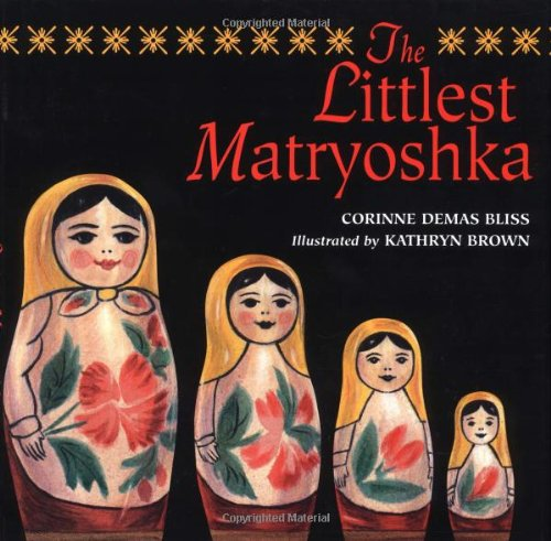The Littlest Matryoshka: Corinne Demas Bliss,