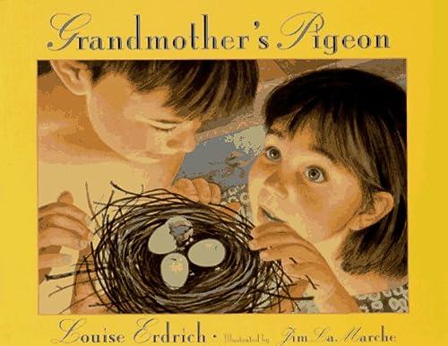 Grandmother's Pigeon: Erdrich, Louise;Lamarche, Jim