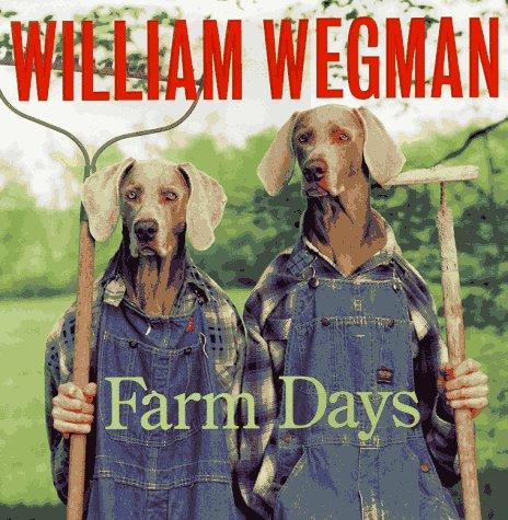 9780786802166: William Wegman's Farm Days