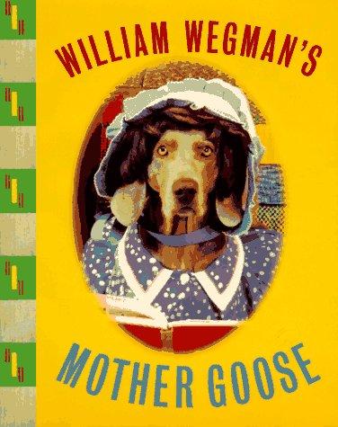 9780786802180: William Wegman's Mother Goose