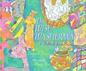 The Wise Washerman: A Folktale from Burma: Deborah Froese; Illustrator-Wang Kui