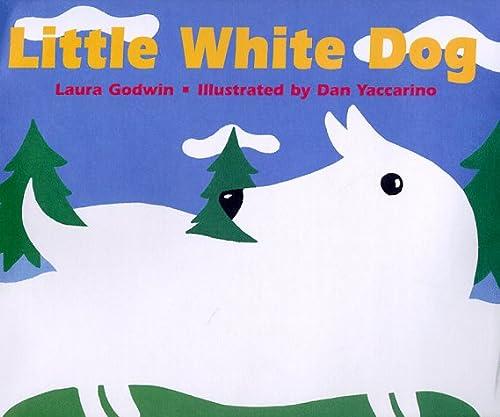 The Little White Dog: Little White Dog: Godwin, Laura