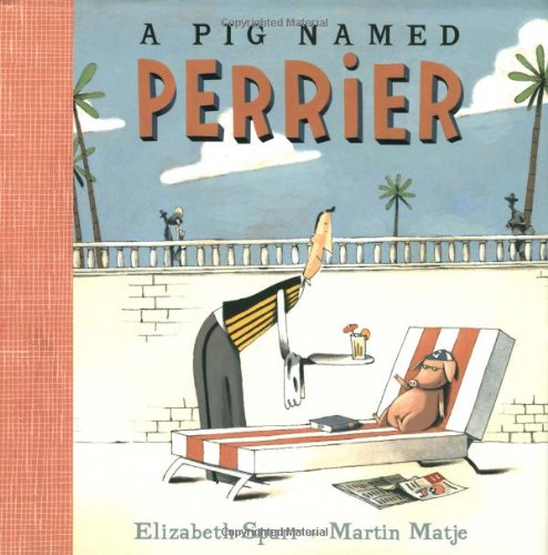 A Pig Named Perrier ** S I G N E D ** PLUS Publisher Letter: Spurr, Elizabeth (Illustrated by ...