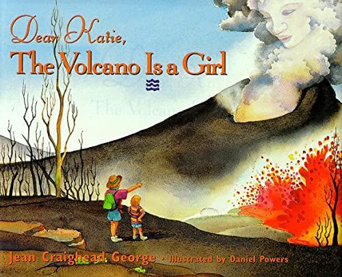 9780786803149: Dear Katie, the Volcano is a Girl