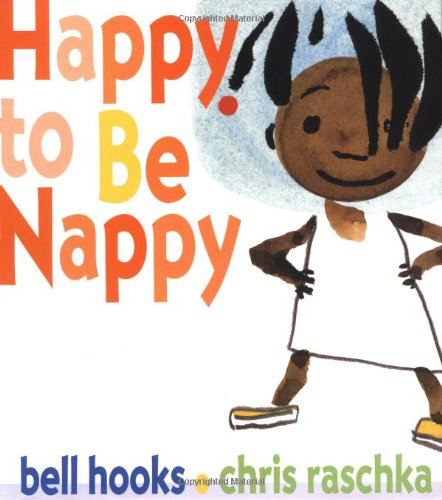 Happy to Be Nappy (Jump at the Sun): bell hooks