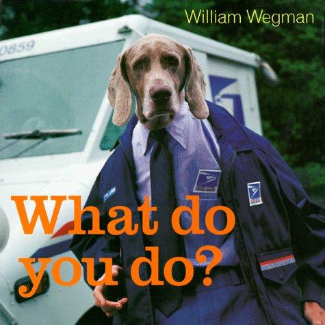 9780786804498: William Wegman What Do You Do ? /Anglais