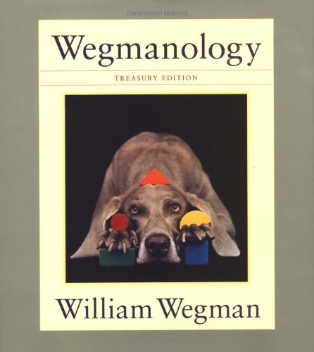 Wegmanology: Wegman, William