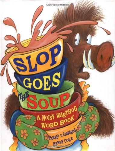 9780786804696: Slop Goes the Soup: A Noisy Warthog Word Book