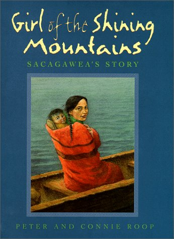 9780786804924: Girl of the Shining Mountains: Sacagawea's Story