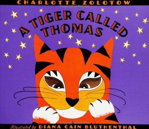 A Tiger Called Thomas (078680517X) by Zolotow, Charlotte; Diana Cain Bluthenthal
