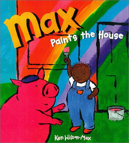9780786805372: Max Paints the House
