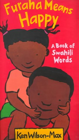 9780786805525: Furaha Means Happy: A Book of Swahili Words