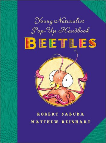 Young Naturalist's Pop-Up Handbook: Beetles: Sabuda, Robert [SIGNED] (and Matthew Reinhart)
