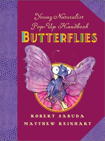9780786805587: Young Naturalist's Pop-up Handbook: Butterflies