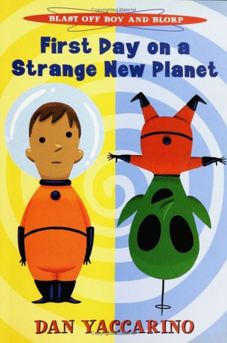 9780786805785: Blast Off Boy and Blorp: First Day on a Strange New Planet