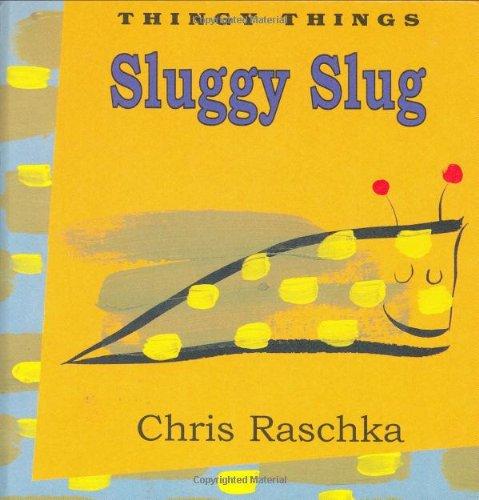 9780786805846: Sluggy Slug (Thingy Things)