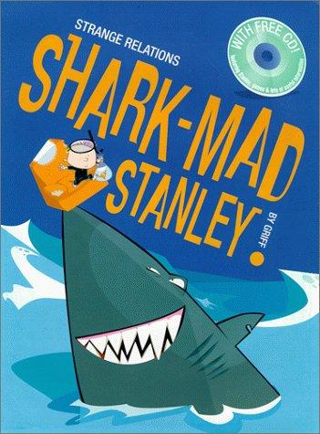 9780786805945: Shark-Mad Stanley Shark-Mad Stanley Grouth (Strange Relations)
