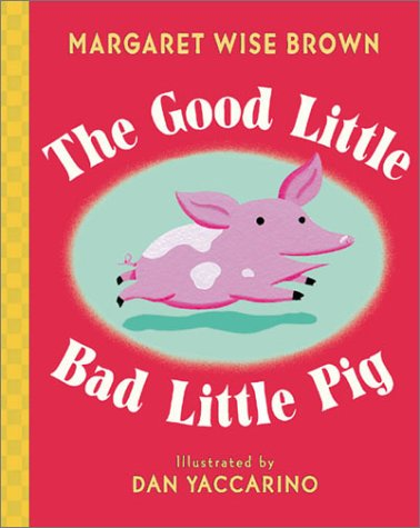[signed] The Good Little Bad Little Pig