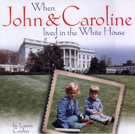 9780786806249: When John and Caroline Lived in the White House: Picture Book